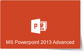 Microsoft PowerPoint 2013 Advanced Training Course
