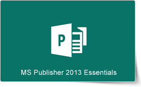 Microsoft Publisher 2013 Essentials Training Course